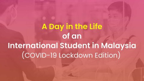 A Day in the Life of an International Student in Malaysia (COVID Lockdown Edition)